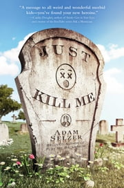 Just Kill Me ebook by Adam Selzer