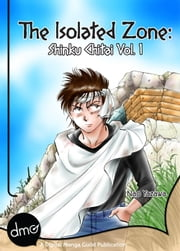 The Isolated Zone: Shinku Chitai Vol.1 ebook by Nao Yazawa
