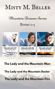 Mountain Dreams Series: Books 1 - 3 - Mountain Dreams Series ebook by Misty M. Beller