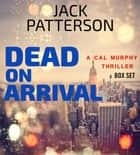 The Cal Murphy Series: Books 1-3 ebook by Jack Patterson
