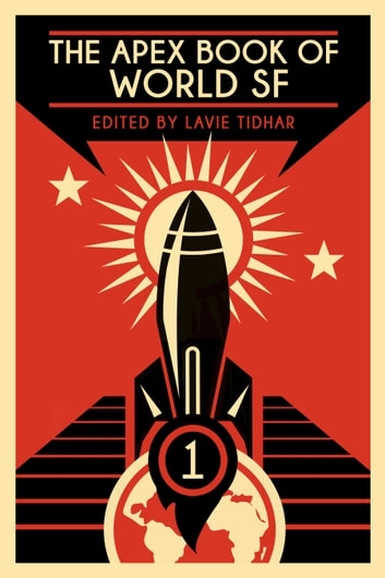 The Apex Book of World SF: Volume 1 ebook by Lavie Tidhar