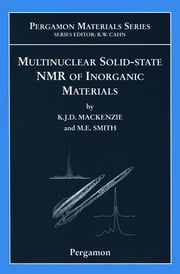 Multinuclear Solid-State Nuclear Magnetic Resonance of Inorganic Materials ebook by Kenneth J.D. MacKenzie,M.E. Smith