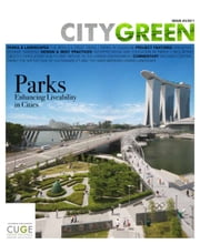 Parks: Enhancing Liveability in Cities, Citygreen Issue 3 ebook by Centre for Urban Greenery & Ecology, Singapore The Editorial Team