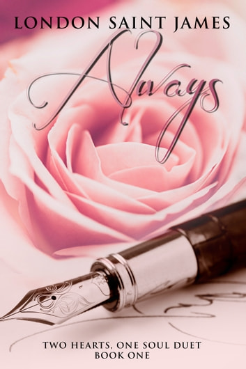 Always (Two Hearts, One Soul Duet: Book One) ebook by London Saint James