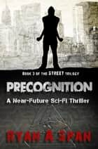 Street- Precognition ebook by Ryan A. Span