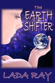 The Earth Shifter ebook by Lada Ray