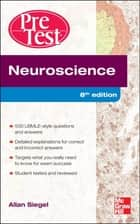 Neuroscience Pretest Self-Assessment and Review, 8th Edition ebook by Allan Siegel