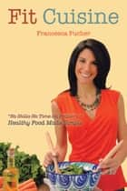 Fit Cuisine ebook by Francesca Pucher