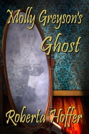 Molly Greyson's Ghost ebook by Roberta Hoffer