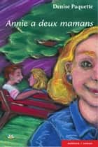 Annie a deux mamans ebook by Denise Paquette