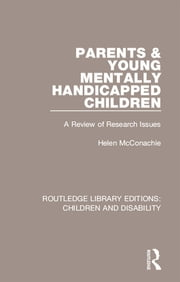 Parents and Young Mentally Handicapped Children - A Review of Research Issues ebook by Helen McConachie