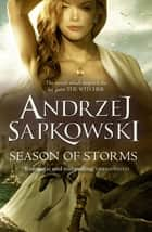 Season of Storms ebook by Andrzej Sapkowski, David French
