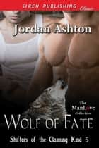 Wolf of Fate ebook by Jordan Ashton