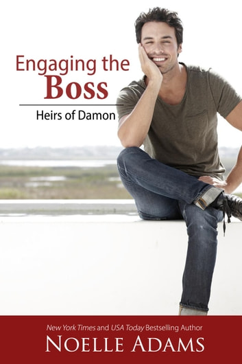 Engaging the Boss - Heirs of Damon, #3 ebook by Noelle Adams