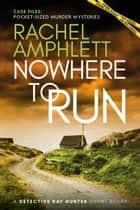 Nowhere to Run (Case Files short crime fiction) - A Detective Kay Hunter short story ebook by