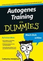 Autogenes Training für Dummies ebook by Catharina Adolphsen