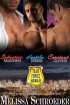 Task Force Hawaii - Volume 1 ebook by Melissa Schroeder