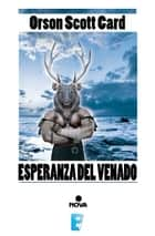Esperanza del venado ebook by Orson Scott Card