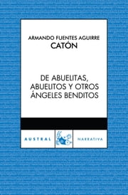 De abuelitas, abuelitos y otros ángeles benditos ebook by Kobo.Web.Store.Products.Fields.ContributorFieldViewModel