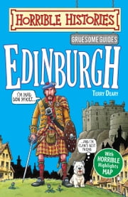 Gruesome Guides: Edinburgh ebook by Terry Deary