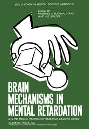 Brain Mechanisms in Mental Retardation ebook by Nathaniel A. Buchwald,Mary A. B. Brazier