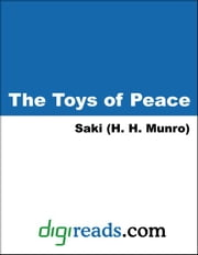 The Toys of Peace ebook by Saki (H. H. Munro)