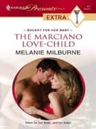 The Marciano Love-Child ebook by Melanie Milburne