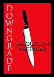 Downgrade ebook by Jacqueline Patricks
