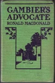 Gambier's Advocate ebook by Ronald MacDonald