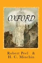Oxford [Illustrated] ebook by Robert Peel,H. C. Minchin