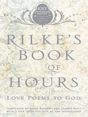 Rilke's Book of Hours - Love Poems to God ebook by Anita Barrows