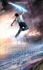 Let the Storm Break ebook by Shannon Messenger, Anais Goacolou