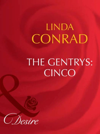 The Gentrys: Cinco (Mills & Boon Desire) (The Gentrys, Book 1) ebook by Linda Conrad