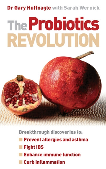 The Probiotics Revolution ebook by Dr Dr Gary Huffnagle,Sarah Wernick
