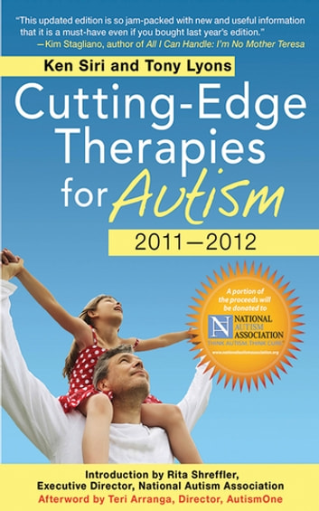 Cutting-Edge Therapies for Autism 2010-2011 ebook by Ken Siri,Tony Lyons,Teri Arranga