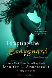 Tempting the Bodyguard ebook by J. Lynn
