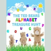 The Ted Bears Alphabet Treasure Hunt audiobook by Roger William Wade