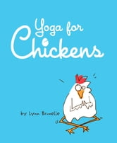 Yoga for Chickens ebook by Lynn Brunelle