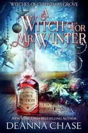 A Witch For Mr. Winter ebook by Deanna Chase