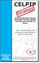CELPIP Test Strategy - Winning Multiple Choice Strategies for the CELPIP General and CELPIP LS Exam ebook by Complete Test Preparation Inc.