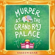 Murder at the Grand Raj Palace - Baby Ganesh Agency Book 4 audiobook by Vaseem Khan