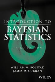 Introduction to Bayesian Statistics ebook by William M. Bolstad,James M. Curran
