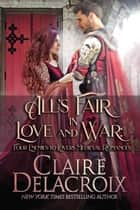 All's Fair in Love and War - Four Enemies-to-Lovers Medieval Romances ebook by