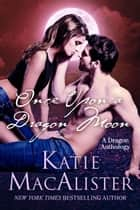 Once Upon a Dragon Moon ebook by Katie MacAlister