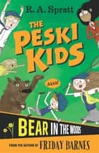 The Peski Kids 2: Bear in the Woods ebook by