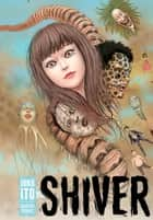 Shiver: Junji Ito Selected Stories ebook by Junji Ito