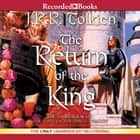 The Return of the King - Book Three in the Lord of the Rings Trilogy audiobook by J.R.R. Tolkien, Rob Inglis