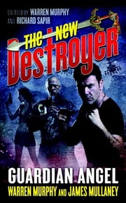 The New Destroyer: Guardian Angel ebook by Warren Murphy,James Mullaney