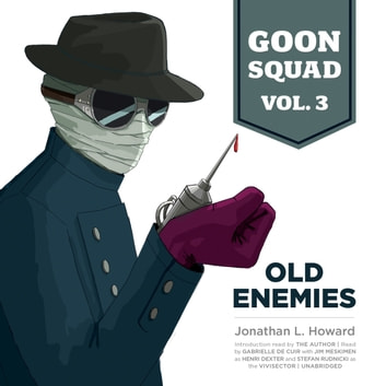 Goon Squad, Vol. 3 - Old Enemies audiobook by Jonathan L. Howard