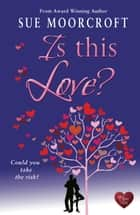 Is This Love? ebook by